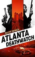 Atlanta Deathwatch (Hardman Book 1)