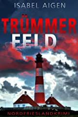 Trümmerfeld: Mordfriesland-Krimi Kindle Ausgabe