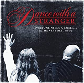 dance with a stranger everyone needs a friend