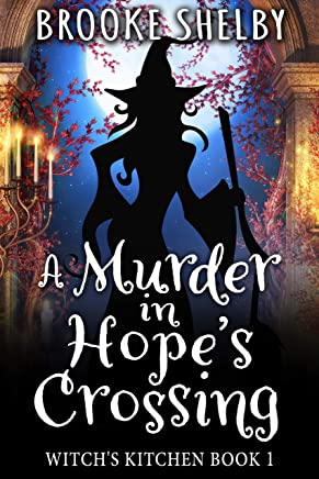 A Murder in Hope's Crossing: Witch's Kitchen Book 1 (English Edition)