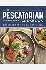 The Pescatarian Cookbook: The Essential Kitchen Companion Kindle Edition