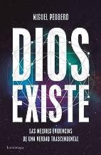 Dios existe: Las mejores evidencias de una verdad trascendental (Spanish Edition)