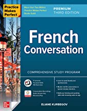 Practice Makes Perfect: French Conversation, Premium Third Edition