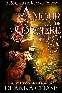 Amour de sorcière (Les Sorcières de Keating Hollow t. 6) (French Edition)