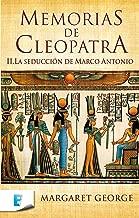La seducción de Marco Antonio (Memorias de Cleopatra 2): MEMORIAS DE CLEOPATRA II (Spanish Edition)