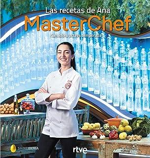 Las recetas de Ana: Ganadora octava temporada. MasterChef (GASTRONOMIA)