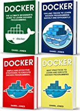Docker: 4 Books in 1: Beginner's Guide + Tips and Tricks + Simple and Effective Strategies + Best Practices