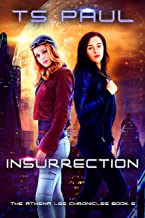 Insurrection: A Space Opera Heroine Adventure (Athena Lee Chronicles Book 5)