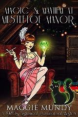 Magic and Mayhem at Mistletoe Manor Kindle Edition