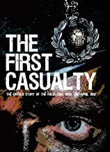 The First Casualty - The Untold Story of the Falklands War: The Book they said couldn't be written... About the Battle they said never happened... (Text Only Kindle 1) (English Edition)