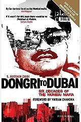 Dongri to Dubai - Six Decades of the Mumbai Mafia: Six Decades of Mumbai Mafia Kindle Edition