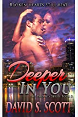 Deeper In You (The Phoenix Series Book 2) Kindle Edition
