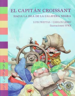 El capitan Croissant. Hacia la isla de la calavera negra (Spanish Edition)