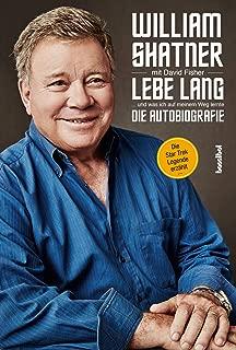 Lebe Lang ... und was ich auf meinem Weg lernte: Die Autobiografie (German Edition)