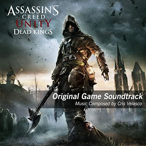 Assassin S Creed Unity Dead Kings Original Game Soundtrack By