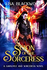 Scion of the Sorceress (A Gargoyle and Sorceress Tale Book 8) Kindle Edition