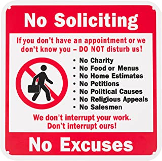 WALI Plastic Sign for Home Business Security, No Soliciting Don't Interrupt No Excuses, Square 10 inch High by 10 inch Wide, UV Protected and Waterproof (SIGN-P-1), Black with Red on White