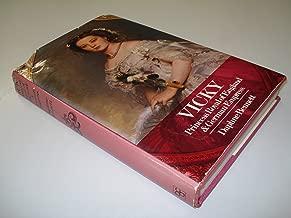 Vicky : Princess Royal of England and German Empress