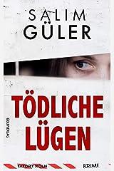 Tödliche Lügen - Tatort Köln: Krimi (Köln Krimi 18) Kindle Ausgabe