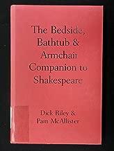 The Bedside, Bathtub & Armchair Companion to Shakespeare (Bedside, Bathtub & Armchair Companions)
