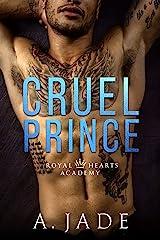 Cruel Prince: A High School Bully Romance (Royal Hearts Academy Book 1) (English Edition) Format Kindle