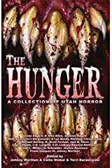 The Hunger: A Collection of Utah Horror Kindle Edition