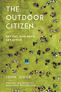 Outdoor Citizen: Get Out, Give Back, Get Active