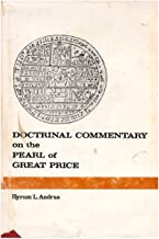Doctrinal commentary on the Pearl of great price / by Hyrum L. Andrus