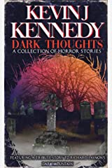 Dark Thoughts: A Collection of Horror Stories Kindle Edition