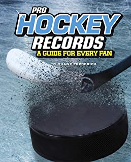 Pro Hockey Records: A Guide for Every Fan (The Ultimate Guides to Pro Sports Records)