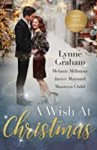 A Wish At Christmas/The Greek's Christmas Bride/Unwrapping His Convenient Fiancée/Christmas in the Billionaire's Bed/Maid ...