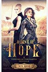 A Hint of Hope: A Towers of the Earth novella Kindle Edition