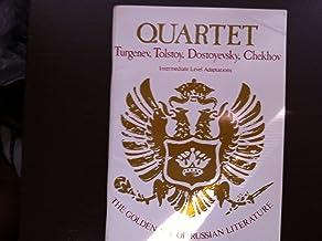 Quartet: Turgenev, Tolstoy, Dostoyevsky and Chekhov