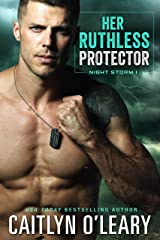 Her Ruthless Protector: Navy SEAL Romance (Night Storm Book 1) Kindle Edition