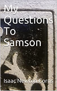 My Questions To Samson