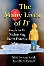 The Many Lives of It: Essays on the Stephen King Horror Franchise (English Edition)