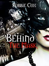 Behind the Mask: A Steamy, Contemporary Romance (Halloween Seduction Book 2)