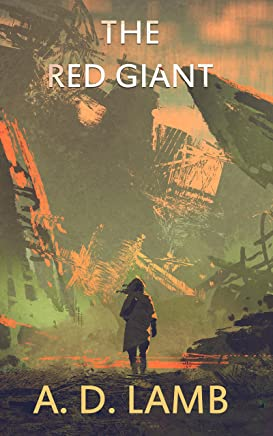 The Red Giant: (Episode 4 Apparent Magnitude - post apocalyptic fiction)