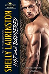Hot and Badgered: A Honey Badger Shifter Romance (The Honey Badger Chronicles Book 1) Kindle Edition