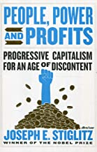 Power, People and Profits: Progressive Capitalism for an Age of Discontent