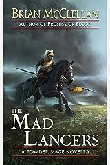 The Mad Lancers: A Powder Mage Novella Kindle Edition