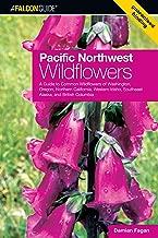 Pacific Northwest Wildflowers: A Guide to Common Wildflowers of Washington, Oregon, Northern California, Western Idaho, Southeast Alaska, and British Columbia (Wildflower Series)