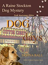 Dog Days (Raine Stockton Dog Mystery Book 10)