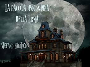La pallida ipocondria della Luna (Italian Edition)