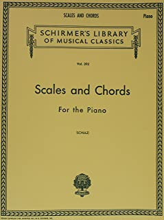 Scales And Chords For The Piano Major And Minor Keys: Schirmer Library of Classics Volume 392 Piano Technique