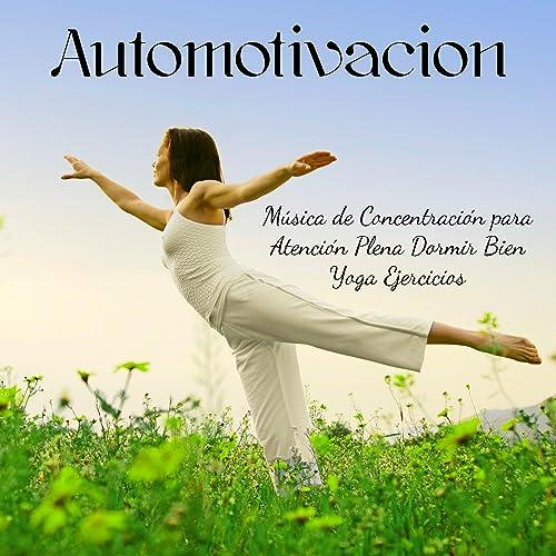 Automotivacion - Música de Concentración para Atención Plena ...