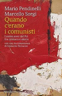 Quando c'erano i comunisti: I cento anni del Pci tra cronaca e storia