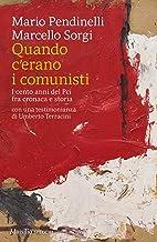 Scaricare Libri Quando c'erano i comunisti: I cento anni del Pci tra cronaca e storia PDF
