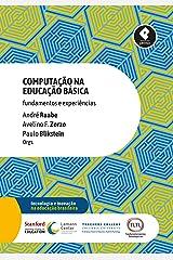 Computação na Educação Básica: Fundamentos e Experiências (Tecnologia e Inovação na Educação Brasileira) eBook Kindle