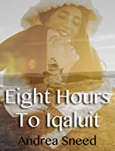 Eight Hours To Iqaluit (English Edition)
